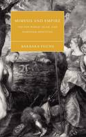 Mimesis and Empire: The New World, Islam, and European Identities - Cambridge Studies in Renaissance Literature and Culture (Hardback)