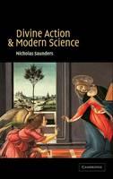 Divine Action and Modern Science (Hardback)