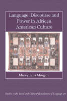 Language, Discourse and Power in African American Culture - Studies in the Social and Cultural Foundations of Language 20 (Hardback)