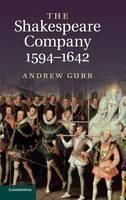 The Shakespeare Company, 1594-1642 (Hardback)