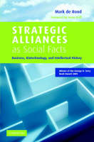 Strategic Alliances as Social Facts: Business, Biotechnology, and Intellectual History (Hardback)