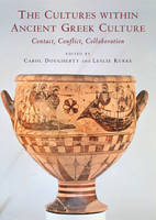 The Cultures within Ancient Greek Culture: Contact, Conflict, Collaboration (Hardback)