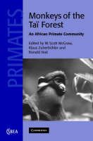 Cambridge Studies in Biological and Evolutionary Anthropology: Monkeys of the Tai Forest: An African Primate Community Series Number 51 (Hardback)