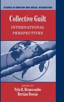 Studies in Emotion and Social Interaction: Collective Guilt: International Perspectives (Hardback)