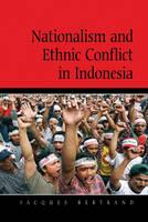 Nationalism and Ethnic Conflict in Indonesia - Cambridge Asia-Pacific Studies (Hardback)