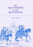 The Age of Elizabeth in the Age of Johnson (Hardback)