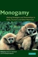 Monogamy: Mating Strategies and Partnerships in Birds, Humans and Other Mammals (Hardback)