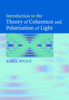 Introduction to the Theory of Coherence and Polarization of Light (Hardback)