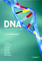 DNA: Changing Science and Society - Darwin College Lectures (Hardback)
