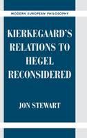 Modern European Philosophy: Kierkegaard's Relations to Hegel Reconsidered (Hardback)