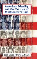 American Identity and the Politics of Multiculturalism - Cambridge Studies in Public Opinion and Political Psychology (Hardback)