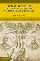 Cosimo I de' Medici and his Self-Representation in Florentine Art and Culture (Hardback)