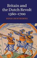 Britain and the Dutch Revolt, 1560-1700 (Hardback)