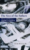 The Sins of the Fathers: The Law and Theology of Illegitimacy Reconsidered (Hardback)
