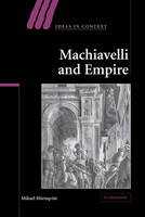 Machiavelli and Empire - Ideas in Context (Hardback)