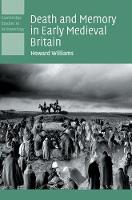 Death and Memory in Early Medieval Britain - Cambridge Studies in Archaeology (Hardback)