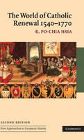 The World of Catholic Renewal, 1540-1770 - New Approaches to European History (Hardback)