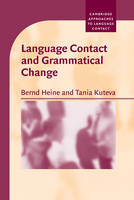 Language Contact and Grammatical Change - Cambridge Approaches to Language Contact (Hardback)