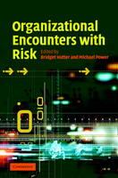 Organizational Encounters with Risk (Hardback)