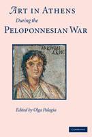 Art in Athens during the Peloponnesian War (Hardback)