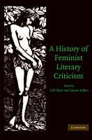 A History of Feminist Literary Criticism (Hardback)