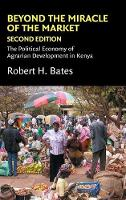 Political Economy of Institutions and Decisions: Beyond the Miracle of the Market: The Political Economy of Agrarian Development in Kenya (Hardback)