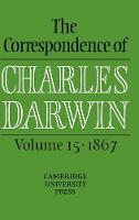 The Correspondence of Charles Darwin: Volume 15, 1867 - The Correspondence of Charles Darwin (Hardback)