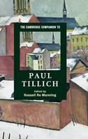 The Cambridge Companion to Paul Tillich - Cambridge Companions to Religion (Hardback)
