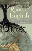 Roots of English: Exploring the History of Dialects (Hardback)