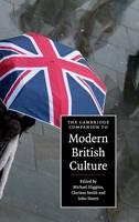 The Cambridge Companion to Modern British Culture - Cambridge Companions to Culture (Hardback)