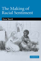 The Making of Racial Sentiment: Slavery and the Birth of The Frontier Romance - Cambridge Studies in American Literature and Culture (Hardback)