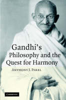 Gandhi's Philosophy and the Quest for Harmony (Hardback)