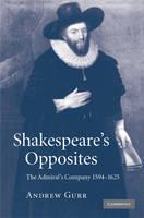 Shakespeare's Opposites: The Admiral's Company 1594-1625 (Hardback)