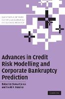 Advances in Credit Risk Modelling and Corporate Bankruptcy Prediction - Quantitative Methods for Applied Economics and Business Research (Hardback)