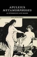 Apuleius: Metamorphoses: An Intermediate Latin Reader - Cambridge Intermediate Latin Readers (Hardback)
