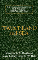 The Cambridge Edition of the Works of Joseph Conrad: 'Twixt Land and Sea