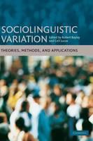 Sociolinguistic Variation: Theories, Methods, and Applications (Hardback)