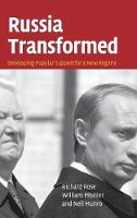 Russia Transformed: Developing Popular Support for a New Regime (Hardback)