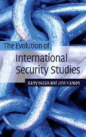 The Evolution of International Security Studies (Hardback)