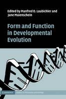 Form and Function in Developmental Evolution - Cambridge Studies in Philosophy and Biology (Hardback)
