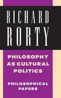 Philosophy as Cultural Politics: Volume 4: Philosophical Papers (Hardback)