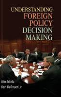 Understanding Foreign Policy Decision Making (Hardback)