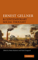 Ernest Gellner and Contemporary Social Thought (Hardback)