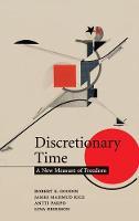 Discretionary Time: A New Measure of Freedom (Hardback)