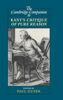 Cambridge Companions to Philosophy: The Cambridge Companion to Kant's Critique of Pure Reason (Hardback)