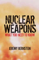 Nuclear Weapons: What You Need to Know (Hardback)
