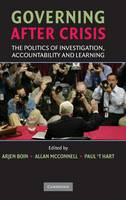 Governing after Crisis: The Politics of Investigation, Accountability and Learning (Hardback)