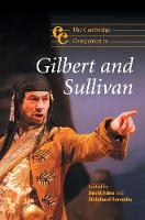 Cambridge Companions to Music: The Cambridge Companion to Gilbert and Sullivan (Hardback)