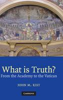 What is Truth?: From the Academy to the Vatican (Hardback)