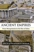 Ancient Empires: From Mesopotamia to the Rise of Islam (Hardback)